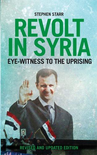 Revolt in Syria: Eye-Witness to the Uprising (Paperback)