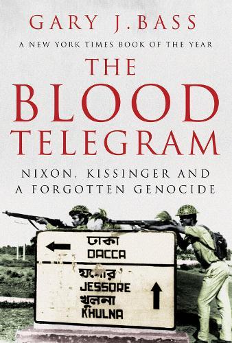 The Blood Telegram: Nixon, Kissinger and a Forgotten Genocide (Paperback)
