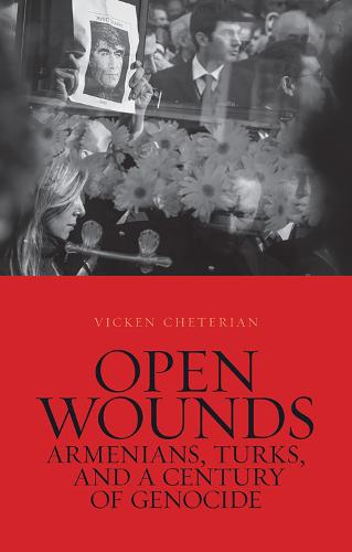 Open Wounds: Armenians, Turks, and a Century of Genocide (Hardback)