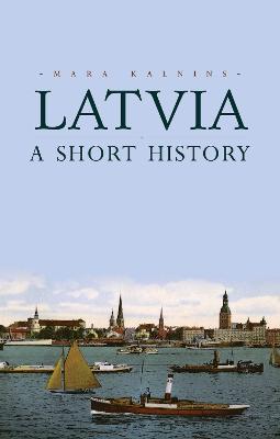Latvia: A Short History (Paperback)