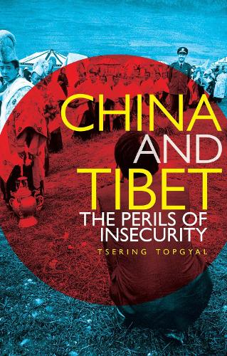 China and Tibet: The Perils of Insecurity (Paperback)