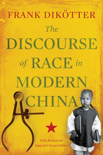 The Discourse of Race in Modern China (Paperback)