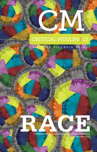 Critical Muslim 13: Race - Critical Muslim Series (Paperback)