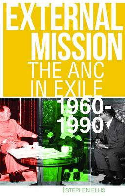 External Mission: The ANC in Exile, 1960-1990 (Paperback)