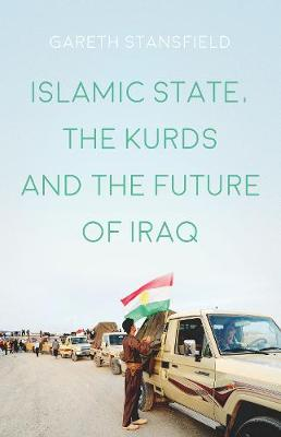 Islamic State, the Kurds and the Future of Iraq (Paperback)