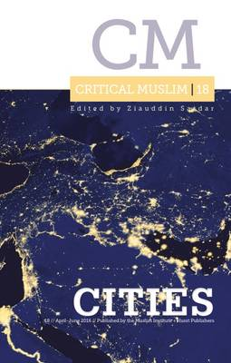 Critical Muslim 18: Cities (Paperback)