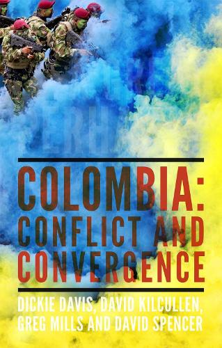 A Great Perhaps?: Colombia: Conflict and Convergence (Hardback)