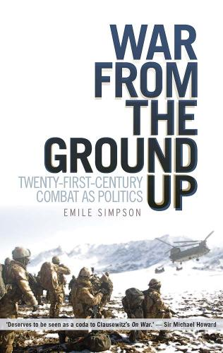 War from the Ground Up: Twenty-First-Century Combat as Politics (Paperback)