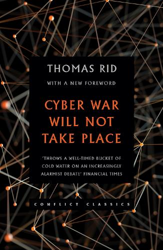 Cyber War Will Not Take Place - Conflict Classics (Paperback)