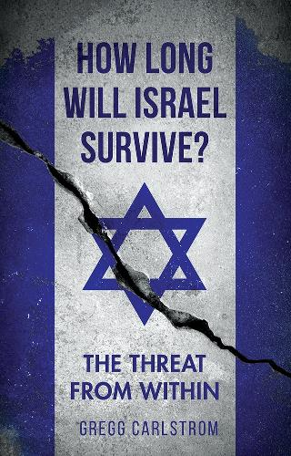 How Long Will Israel Survive?: The Threat from Within (Hardback)