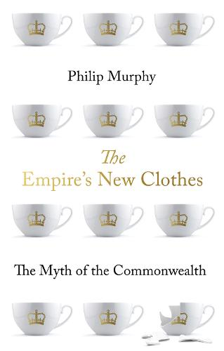 The Empire's New Clothes: The Myth of the Commonwealth (Hardback)