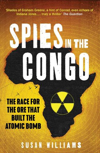 Spies in the Congo: The Race for the Ore That Built the Atomic Bomb (Paperback)