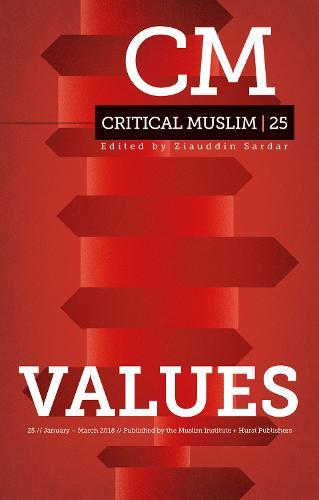 Critical Muslim 25: Values - Critical Muslim Series (Paperback)