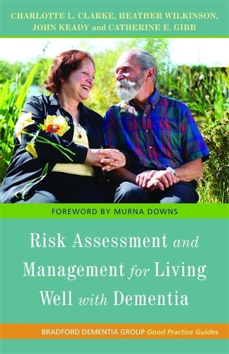 Risk Assessment and Management for Living Well with Dementia - University of Bradford Dementia Good Practice Guides (Paperback)