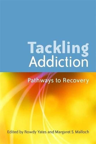 Tackling Addiction: Pathways to Recovery (Paperback)