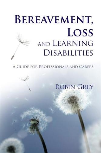 Bereavement, Loss and Learning Disabilities: A Guide for Professionals and Carers (Paperback)
