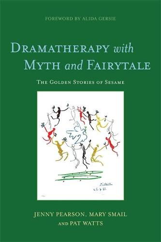 Dramatherapy with Myth and Fairytale: The Golden Stories of Sesame (Paperback)