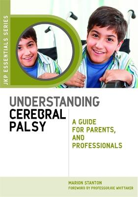 Understanding Cerebral Palsy: A Guide for Parents and Professionals - Jkp Essentials (Paperback)
