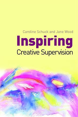 Inspiring Creative Supervision (Paperback)