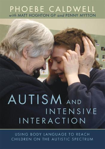 Autism and Intensive Interaction: Using Body Language to Reach Children on the Autistic Spectrum (DVD video)