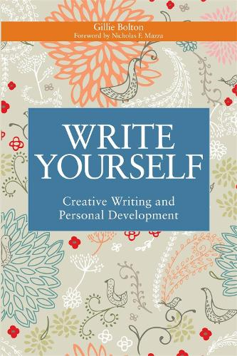 Write Yourself: Creative Writing and Personal Development - Writing for Therapy or Personal Development (Paperback)