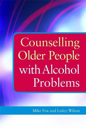 Counselling Older People with Alcohol Problems (Paperback)