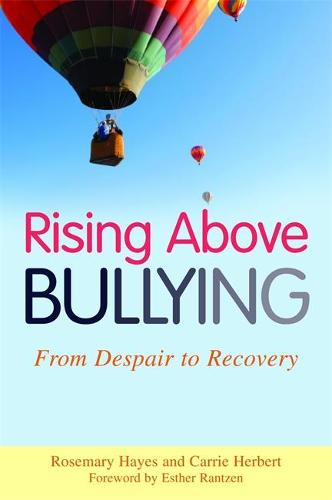 Rising Above Bullying: From Despair to Recovery (Paperback)