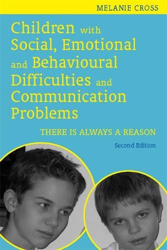Children with Social, Emotional and Behavioural Difficulties and Communication Problems: There is Always a Reason (Paperback)