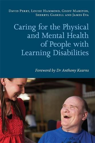 Caring for the Physical and Mental Health of People with Learning Disabilities (Paperback)