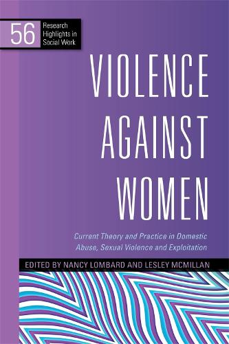 Violence Against Women: Current Theory and Practice in Domestic Abuse, Sexual Violence and Exploitation - Research Highlights in Social Work (Paperback)