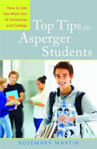 Top Tips for Asperger Students: How to Get the Most out of University and College (Paperback)