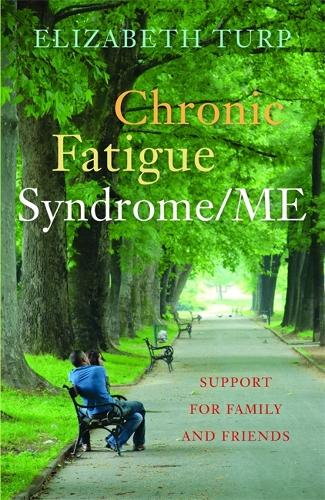 Chronic Fatigue Syndrome/ME: Support for Family and Friends - Support for Family and Friends (Paperback)