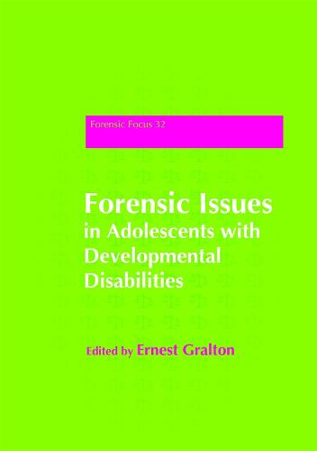 Forensic Issues in Adolescents with Developmental Disabilities - Forensic Focus (Paperback)