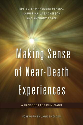 Making Sense of Near-Death Experiences: A Handbook for Clinicians (Paperback)