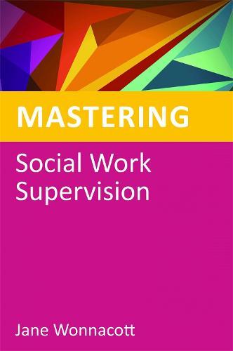 Mastering Social Work Supervision - Mastering Social Work Skills (Paperback)