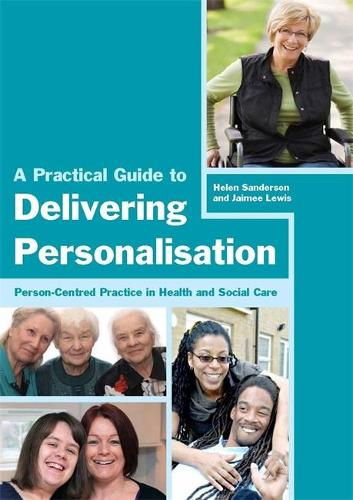 A Practical Guide to Delivering Personalisation: Person-Centred Practice in Health and Social Care (Paperback)