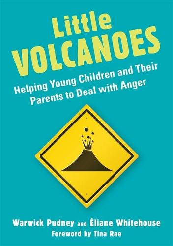 Little Volcanoes: Helping Young Children and Their Parents to Deal with Anger (Paperback)
