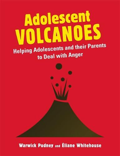 Adolescent Volcanoes: Helping Adolescents and Their Parents to Deal with Anger (Paperback)
