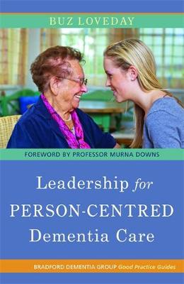 Leadership for Person-Centred Dementia Care - University of Bradford Dementia Good Practice Guides (Paperback)