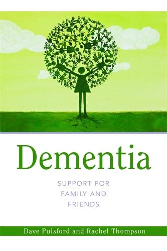 Dementia - Support for Family and Friends - Support for Family and Friends (Paperback)