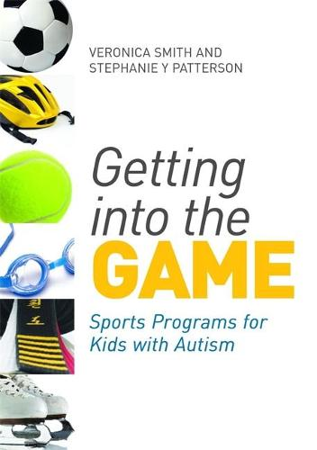 Getting into the Game: Sports Programs for Kids with Autism (Paperback)
