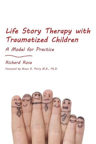 Life Story Therapy with Traumatized Children: A Model for Practice (Paperback)