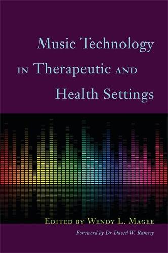 Music Technology in Therapeutic and Health Settings (Paperback)