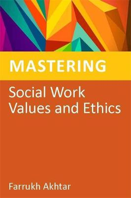 Mastering Social Work Values and Ethics - Mastering Social Work Skills (Paperback)