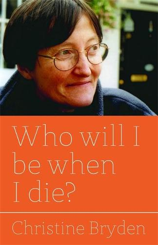 Who will I be when I die? (Paperback)