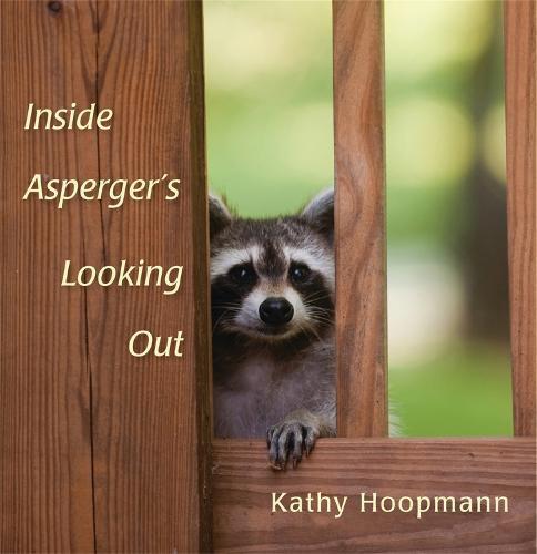 Inside Asperger's Looking Out (Hardback)
