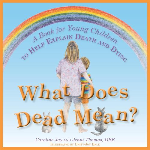 What Does Dead Mean?: A Book for Young Children to Help Explain Death and Dying (Hardback)
