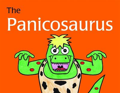 The Panicosaurus: Managing Anxiety in Children Including Those with Asperger Syndrome - K.I. Al-Ghani Children's Colour Story Books (Hardback)