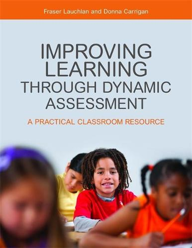 Improving Learning through Dynamic Assessment: A Practical Classroom Resource (Paperback)