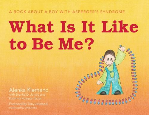What Is It Like to Be Me?: A Book About a Boy with Asperger's Syndrome (Hardback)